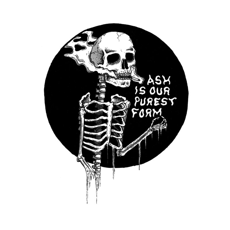 Ash Is Our Purest Form Accessories Skateboard by ConnorBrown.art