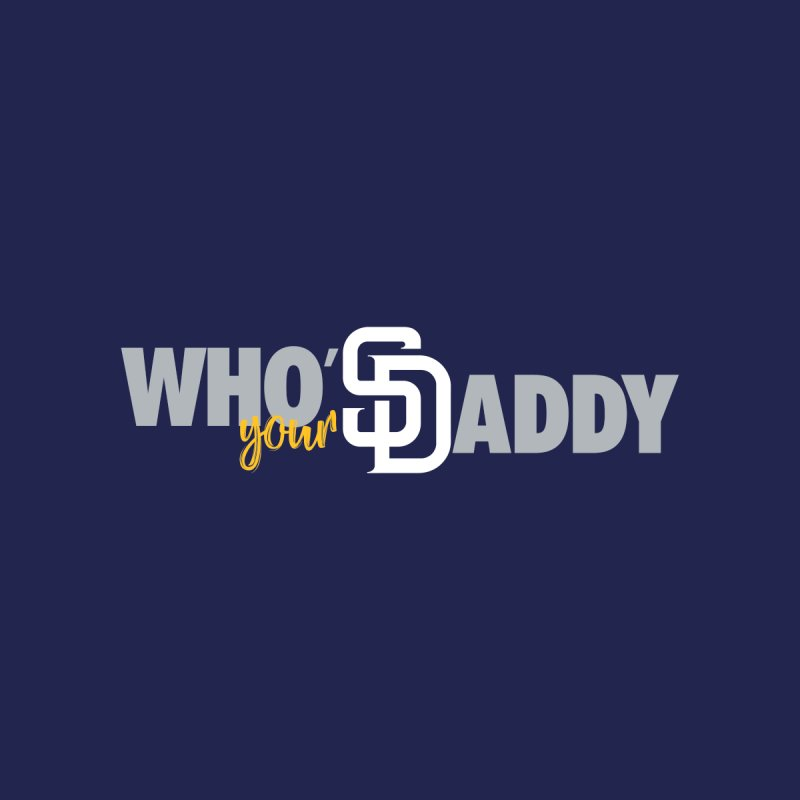 Who's Your Daddy by Creative Satchel Shop
