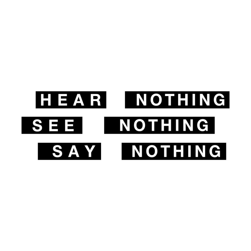 Creativeshirts Hear Nothing See Nothing Say Nothing T Shirt Shirt