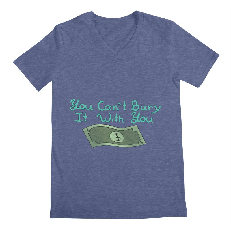 You Can't Bury It Men's V-Neck by Creativecowgirl220's Artist Shop