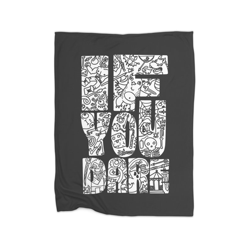 If You Dare Home Fleece Blanket Blanket by Critical Shoppe