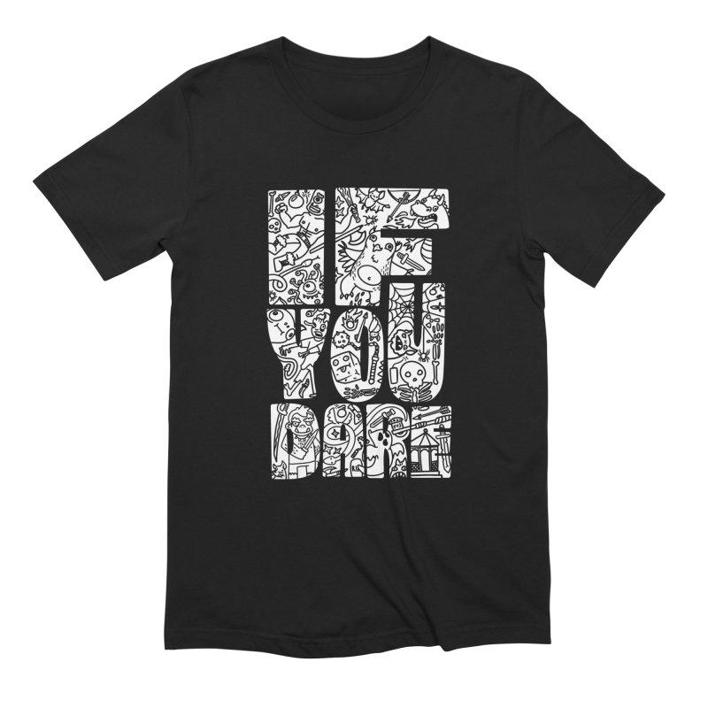If You Dare Men's T-Shirt by Critical Shoppe