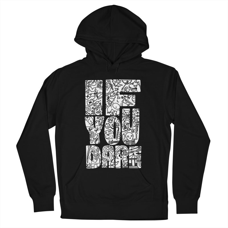 If You Dare Men's French Terry Pullover Hoody by Critical Shoppe