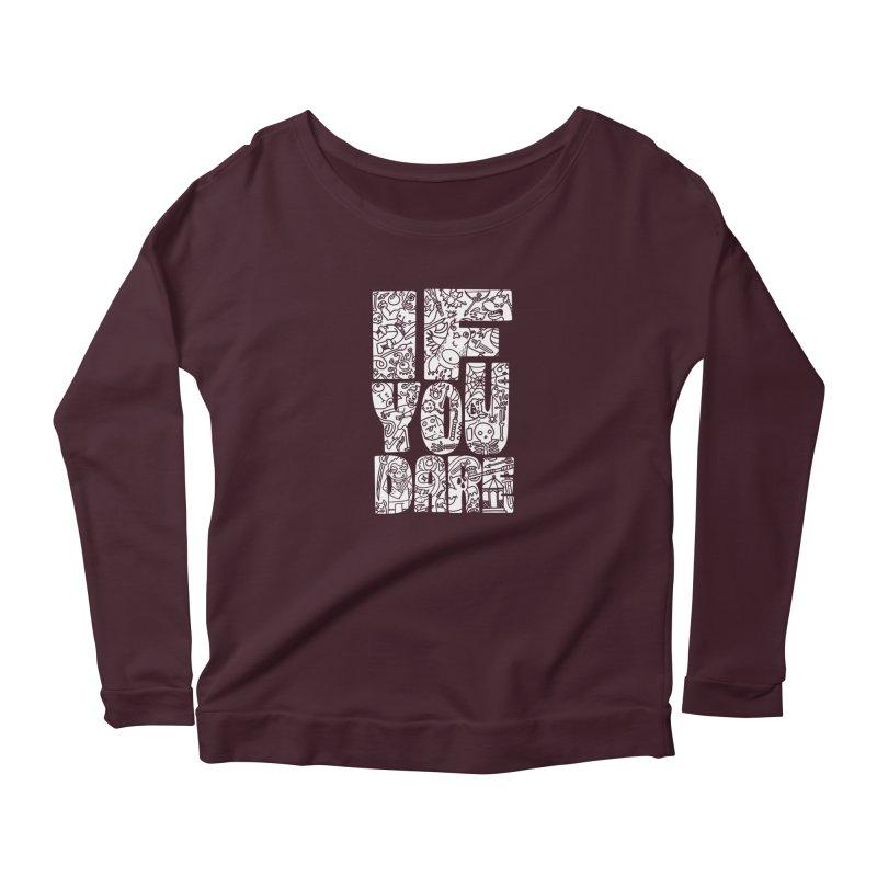 If You Dare Women's Longsleeve T-Shirt by Critical Shoppe