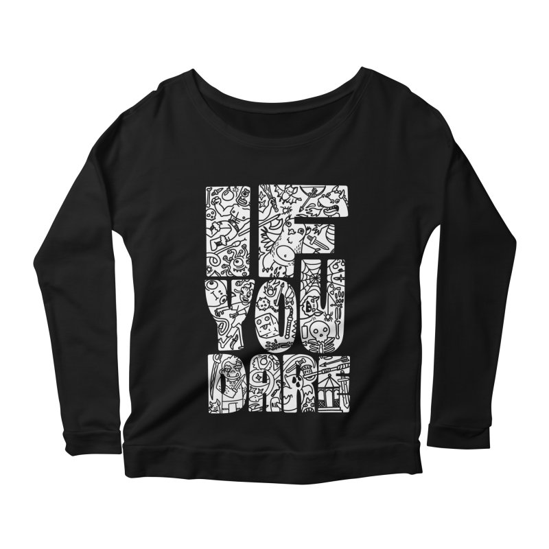 If You Dare Women's Scoop Neck Longsleeve T-Shirt by Critical Shoppe