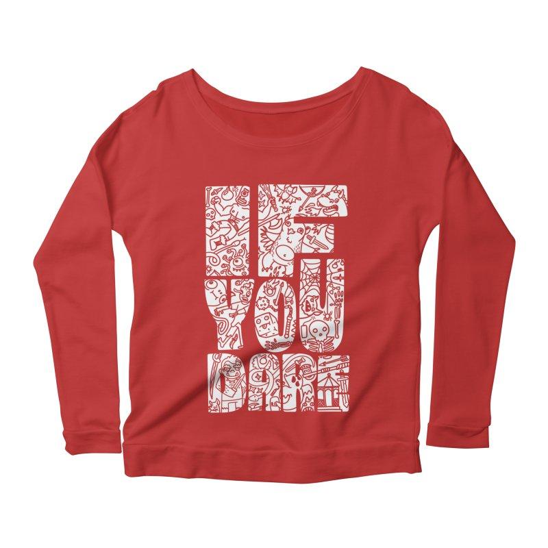If You Dare Women's Scoop Neck Longsleeve T-Shirt by Critical Shoppe
