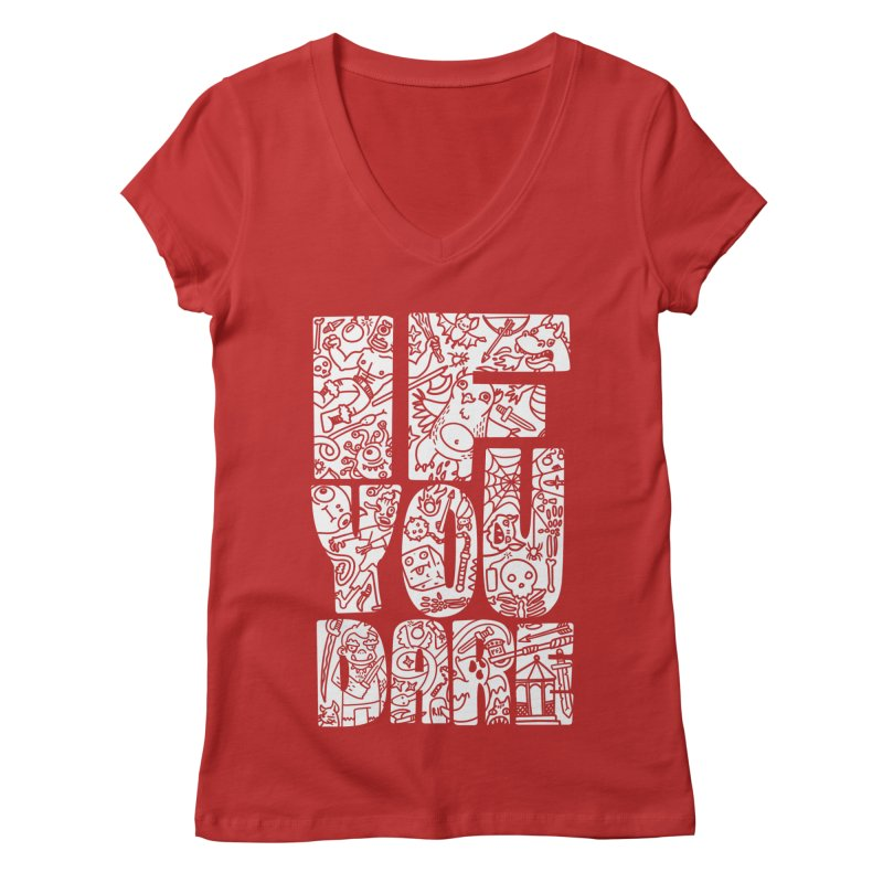 If You Dare Women's Regular V-Neck by Critical Shoppe