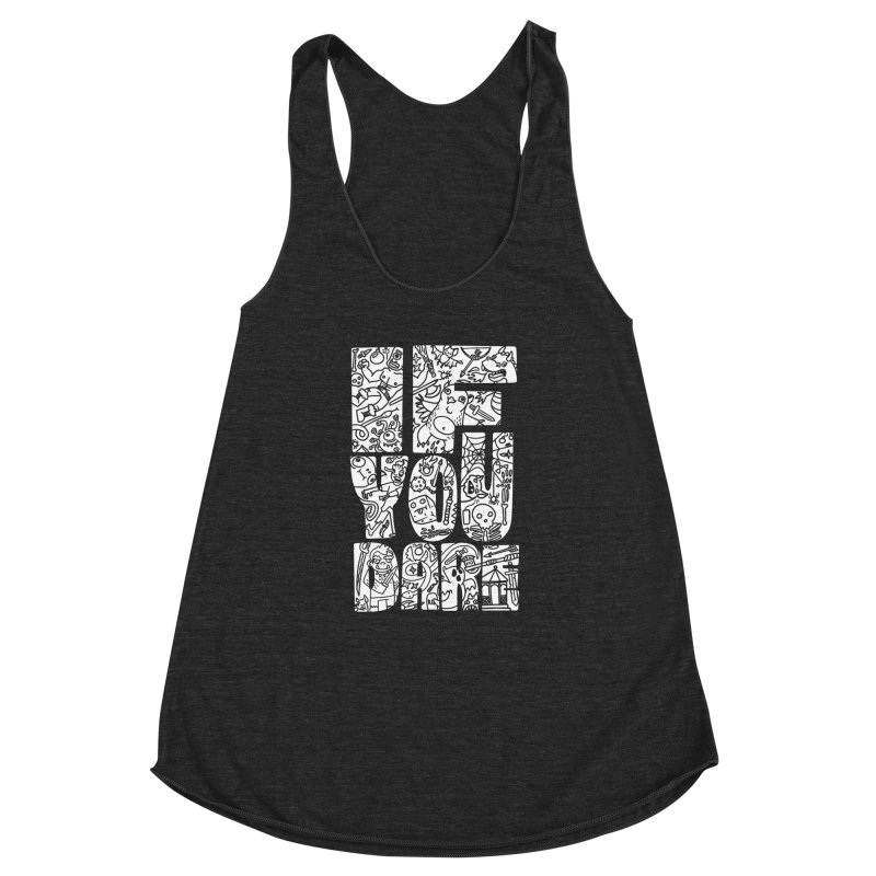 If You Dare Women's Racerback Triblend Tank by Critical Shoppe