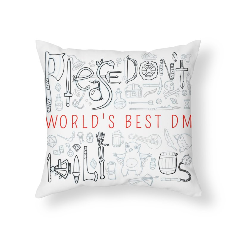 World's Best DM Home Throw Pillow by Critical Shoppe