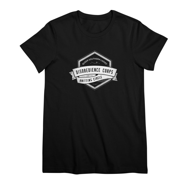 Disobedience and Knitting Women's Premium T-Shirt by Crowglass Design