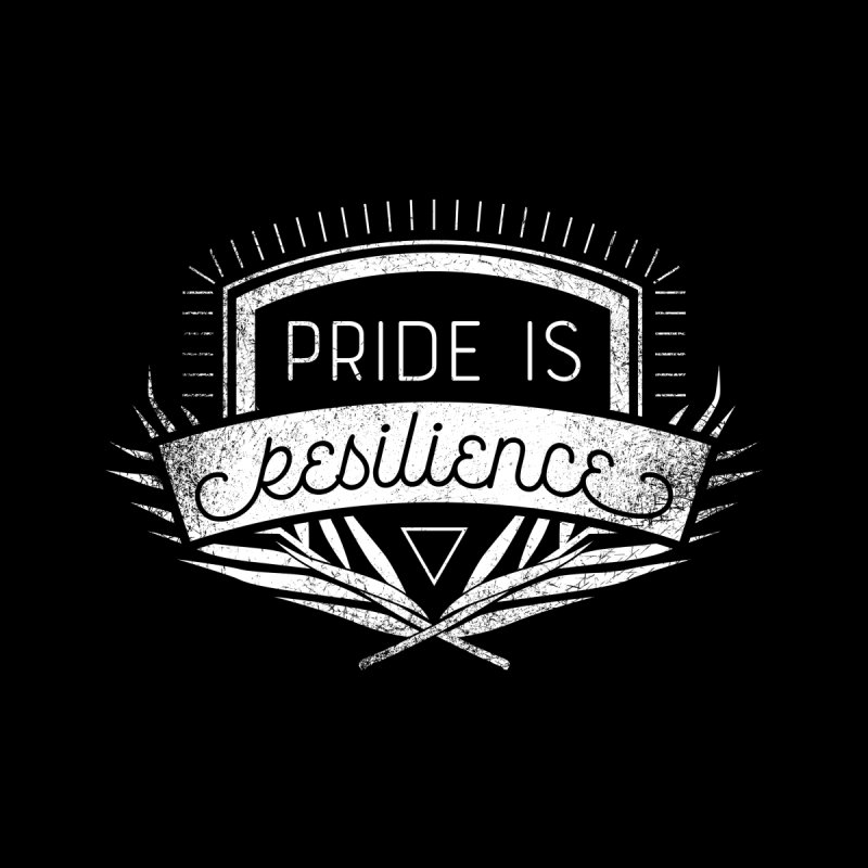 Pride is Resilience All Gender T-Shirt by Crowglass Design