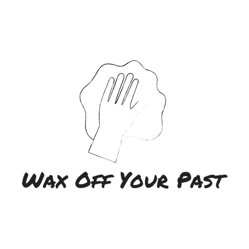 Wax Off Your Past by Cuban Coffee's Artist Shop