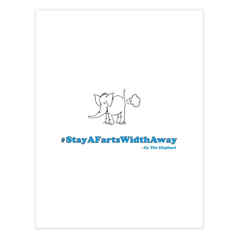 #StayAFartsWidthAway  Love Cy The ElephArt Home Fine Art Print by Cy The Elephart's phArtist Shop