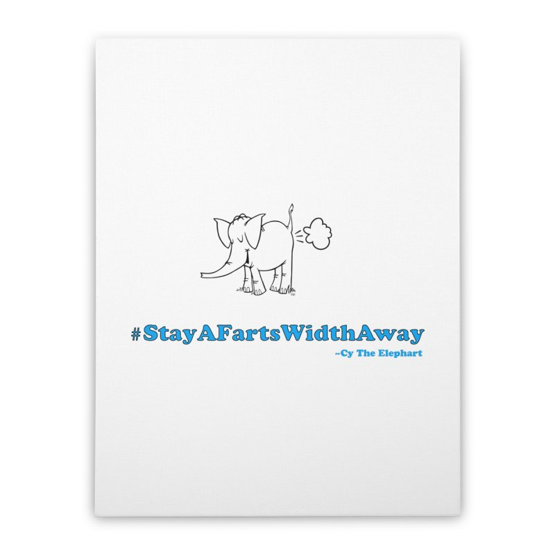 #StayAFartsWidthAway  Love Cy The ElephArt Home Stretched Canvas by Cy The Elephart's phArtist Shop