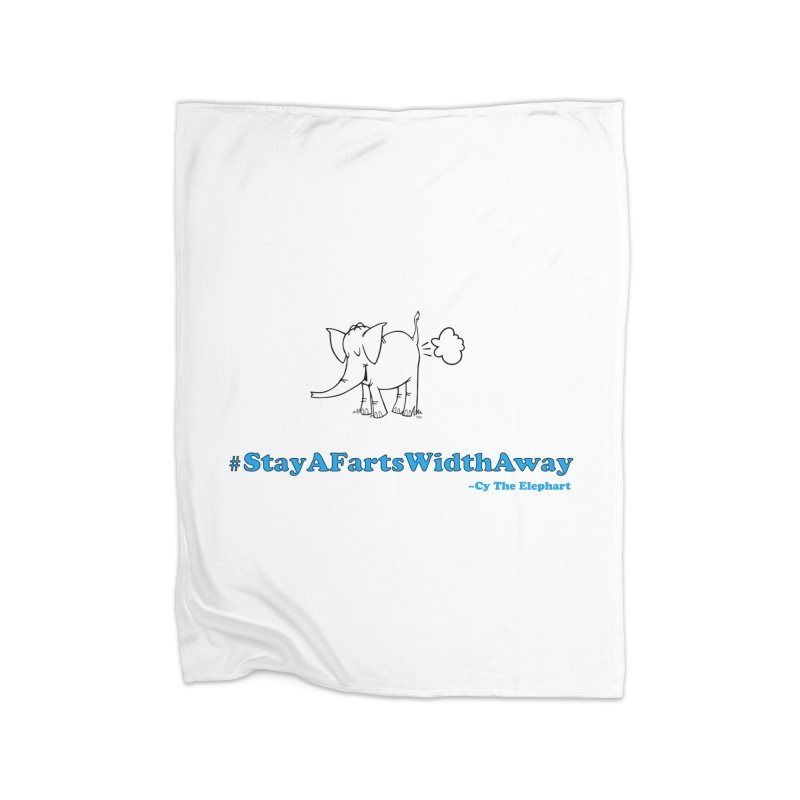 #StayAFartsWidthAway  Love Cy The ElephArt Home Blanket by Cy The Elephart's phArtist Shop
