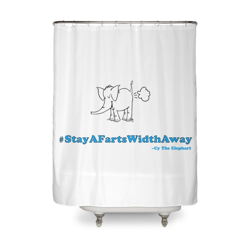 #StayAFartsWidthAway  Love Cy The ElephArt Home Shower Curtain by Cy The Elephart's phArtist Shop