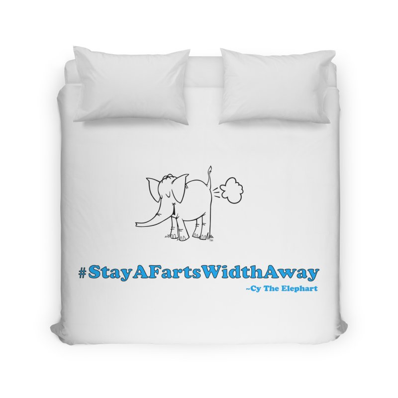 #StayAFartsWidthAway  Love Cy The ElephArt Home Duvet by Cy The Elephart's phArtist Shop
