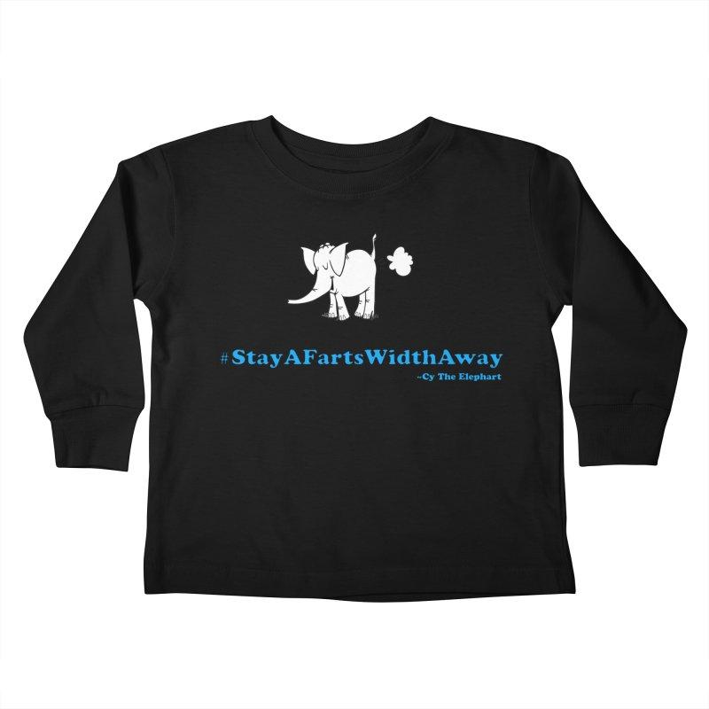#StayAFartsWidthAway  Love Cy The ElephArt Kids Toddler Longsleeve T-Shirt by Cy The Elephart's phArtist Shop