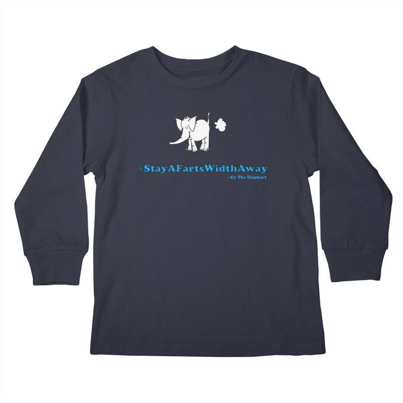 #StayAFartsWidthAway  Love Cy The ElephArt Kids Longsleeve T-Shirt by Cy The Elephart's phArtist Shop