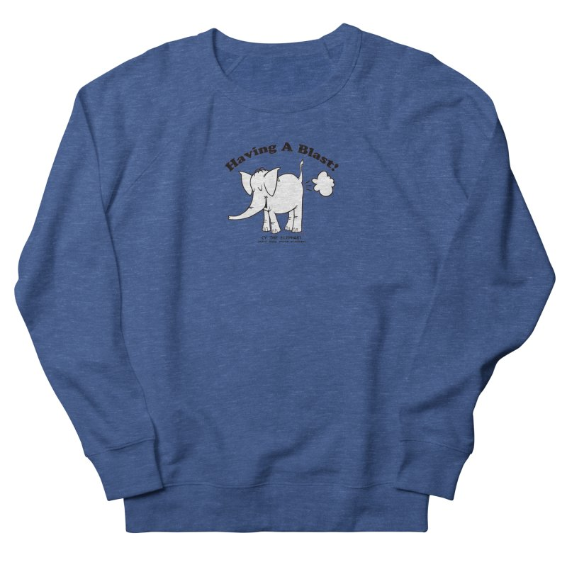 Having A Blast with Cy The Elephart Women's French Terry Sweatshirt by Cy The Elephart's phArtist Shop