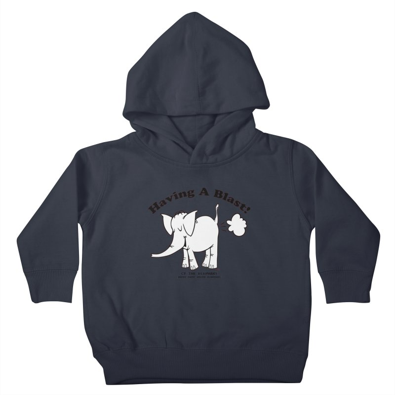 Having A Blast with Cy The Elephart Kids Toddler Pullover Hoody by Cy The Elephart's phArtist Shop