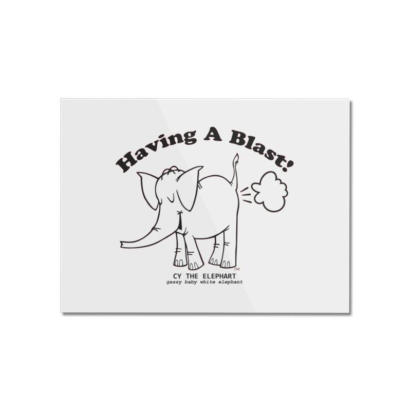 Having A Blast with Cy The Elephart Home Mounted Acrylic Print by Cy The Elephart's phArtist Shop