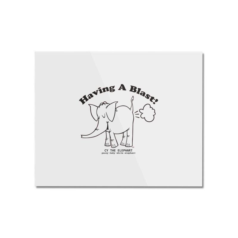 Having A Blast with Cy The Elephart Home Mounted Acrylic Print by Cy The Elephart's phArtist Shop