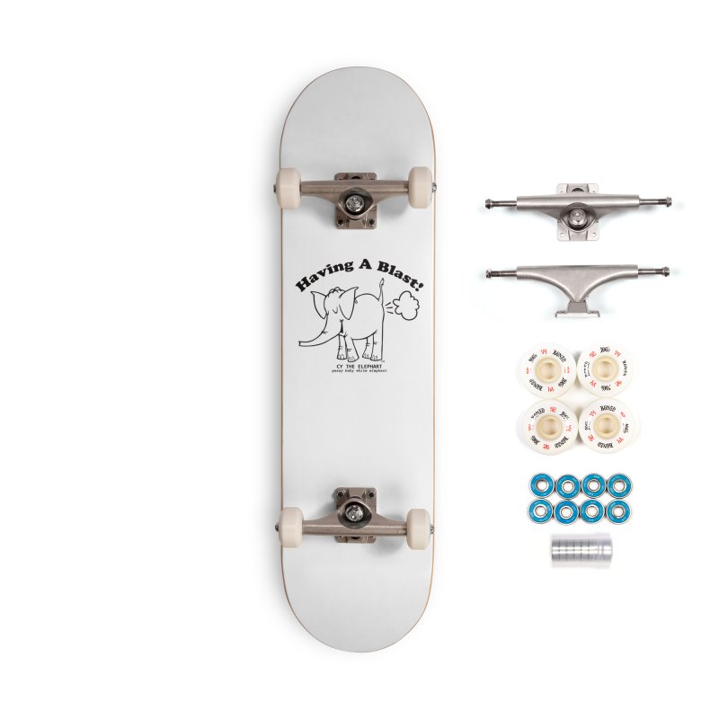 Having A Blast with Cy The Elephart Accessories Complete - Premium Skateboard by Cy The Elephart's phArtist Shop
