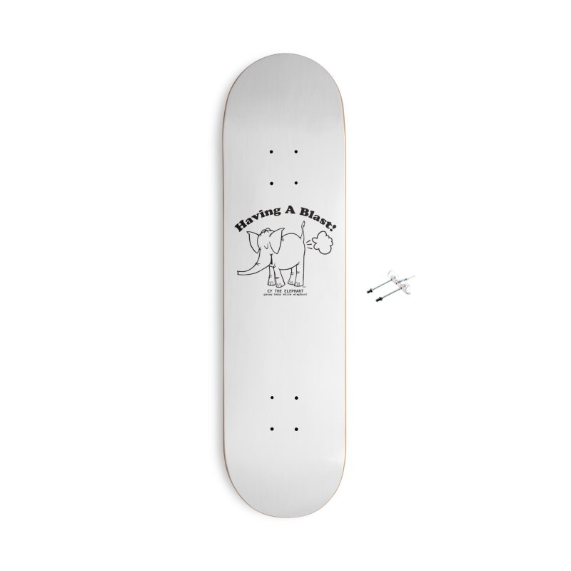 Having A Blast with Cy The Elephart Accessories With Hanging Hardware Skateboard by Cy The Elephart's phArtist Shop
