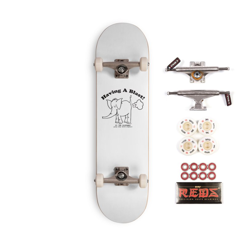 Having A Blast with Cy The Elephart Accessories Complete - Pro Skateboard by Cy The Elephart's phArtist Shop