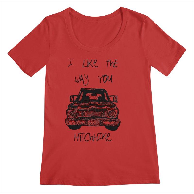 I Like The Way You Hitchhike - JAX IN LOVE Women's Regular Scoop Neck by Cyclamen Films Merchandise