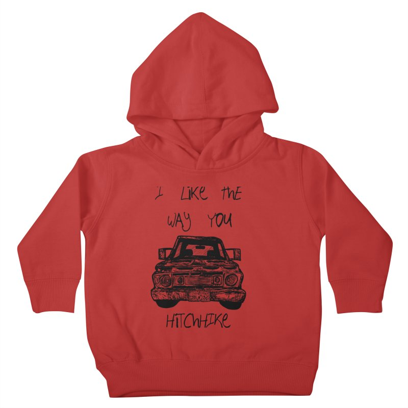 I Like The Way You Hitchhike - JAX IN LOVE Kids Toddler Pullover Hoody by Cyclamen Films Merchandise