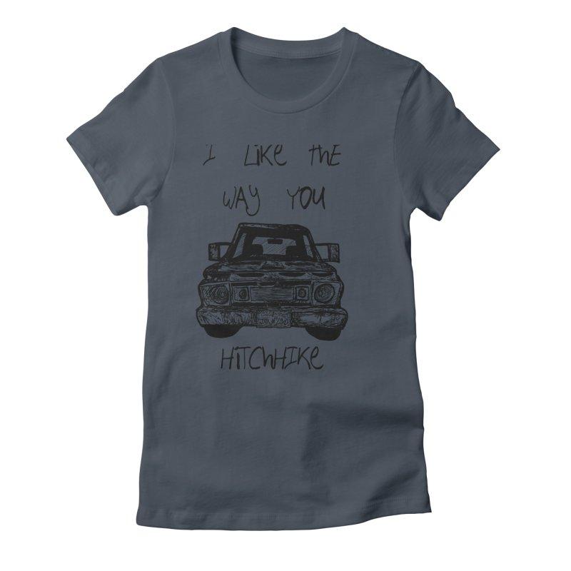 I Like The Way You Hitchhike - JAX IN LOVE Women's T-Shirt by Cyclamen Films Merchandise