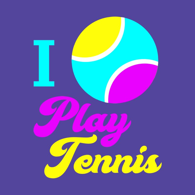 I play tennis by DERG's Artist Shop