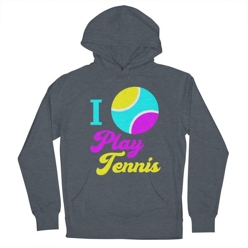 I play tennis Women's French Terry Pullover Hoody by DERG's Artist Shop