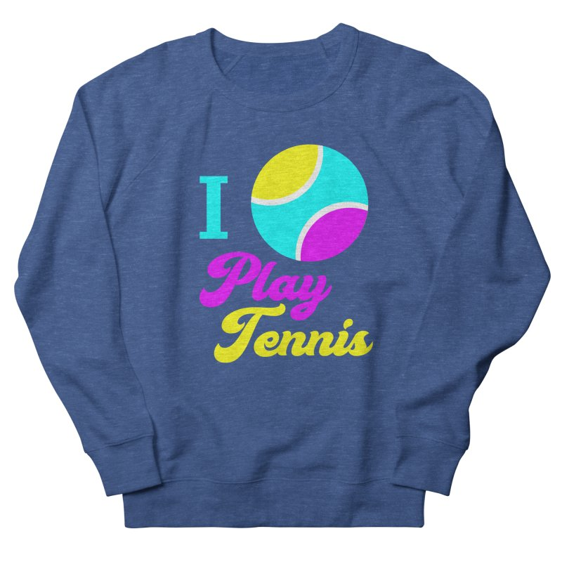 I play tennis Women's Sweatshirt by DERG's Artist Shop