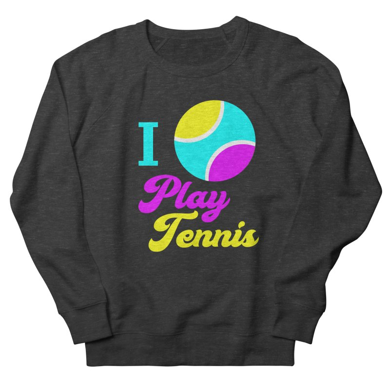 I play tennis Men's French Terry Sweatshirt by DERG's Artist Shop