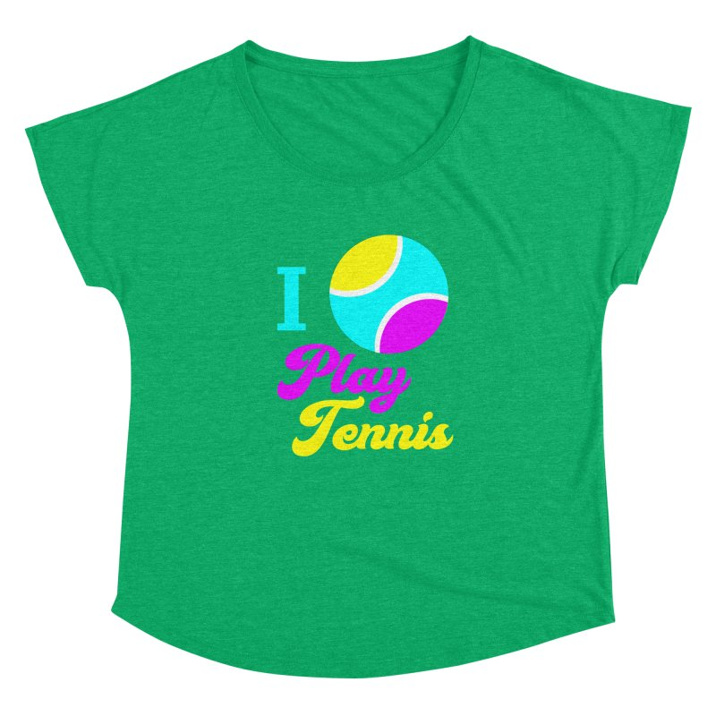 I play tennis Women's Dolman Scoop Neck by DERG's Artist Shop