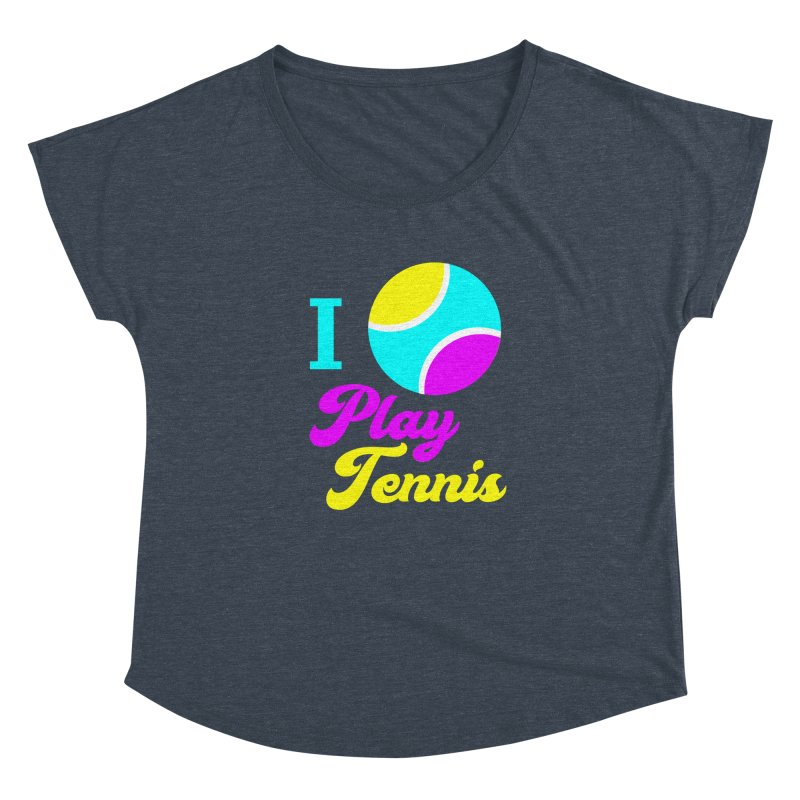 I play tennis Women's Dolman Scoop Neck by DERG's Artist Shop