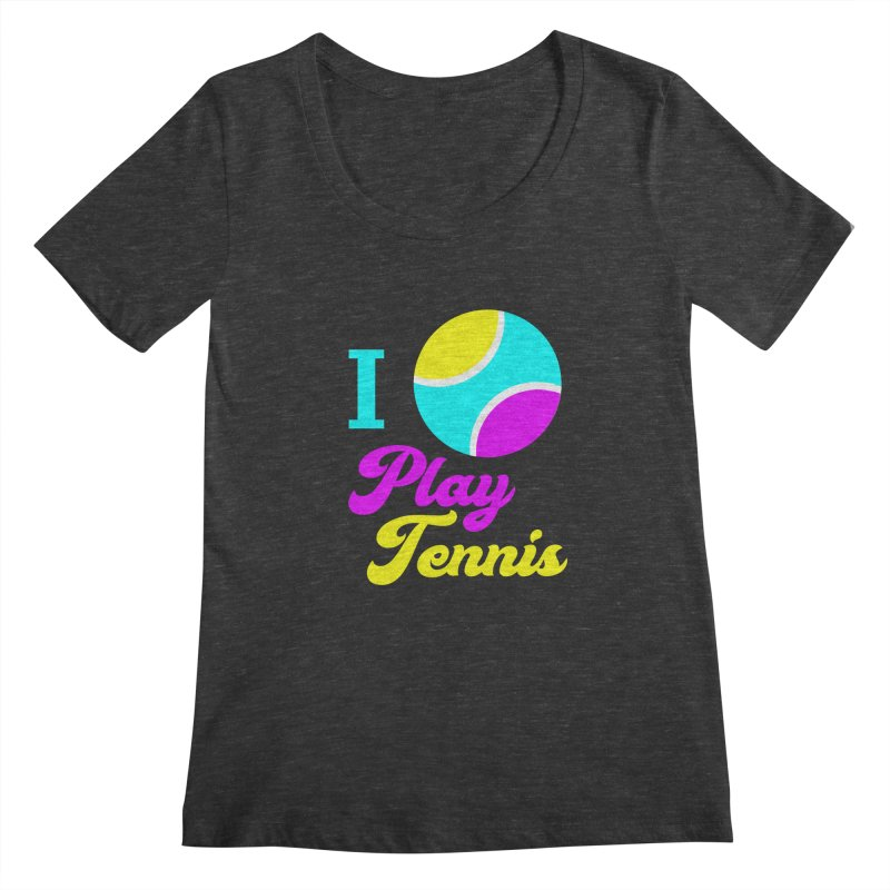 I play tennis Women's Scoopneck by DERG's Artist Shop