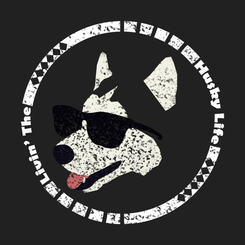 Livin' the husky life by DERG's Artist Shop