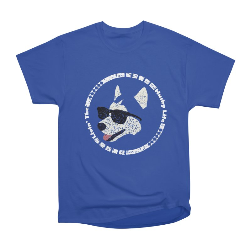 Livin' the husky life Men's Classic T-Shirt by DERG's Artist Shop