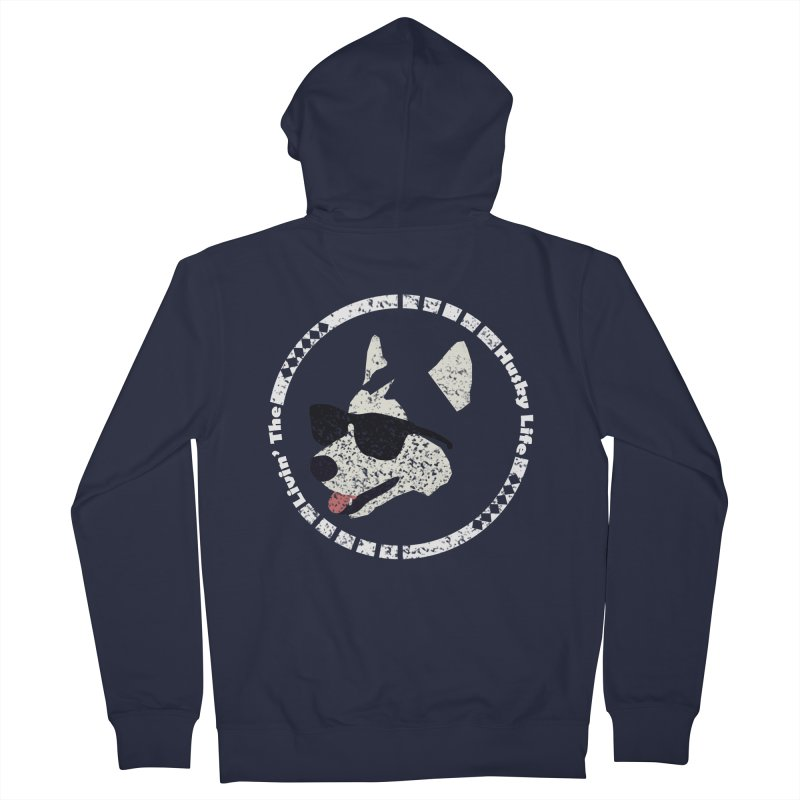 Livin' the husky life Men's Zip-Up Hoody by DERG's Artist Shop