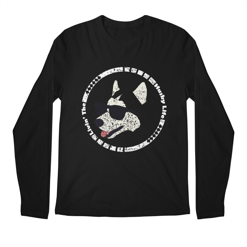 Livin' the husky life Men's Longsleeve T-Shirt by DERG's Artist Shop