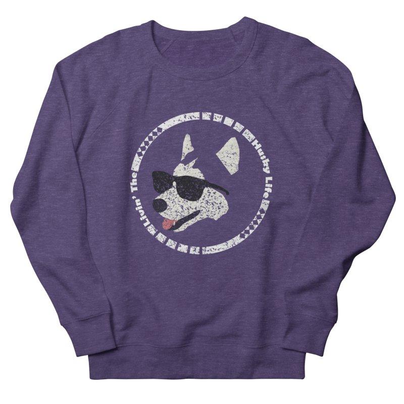 Livin' the husky life Men's French Terry Sweatshirt by DERG's Artist Shop