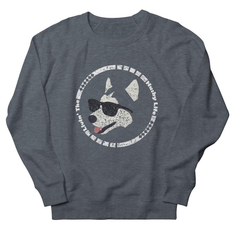 Livin' the husky life Men's Sweatshirt by DERG's Artist Shop