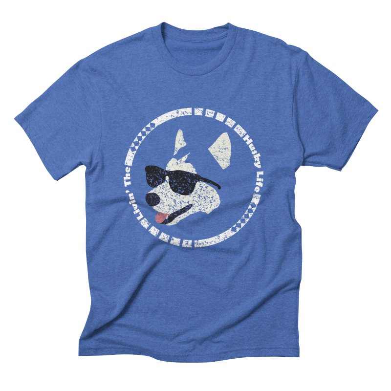 Livin' the husky life Men's Triblend T-shirt by DERG's Artist Shop