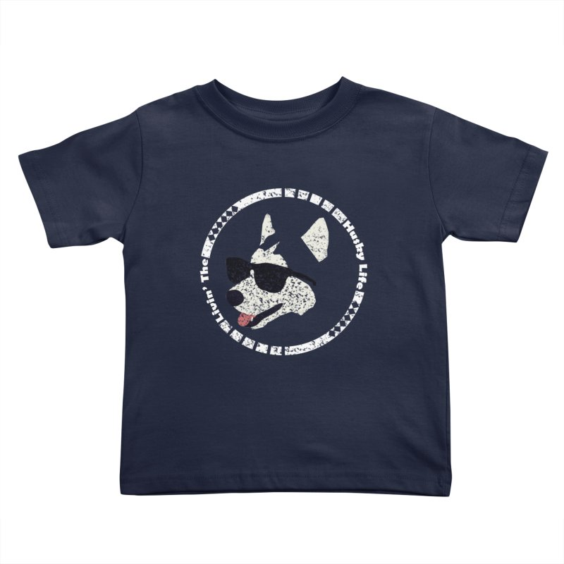 Livin' the husky life Kids Toddler T-Shirt by DERG's Artist Shop