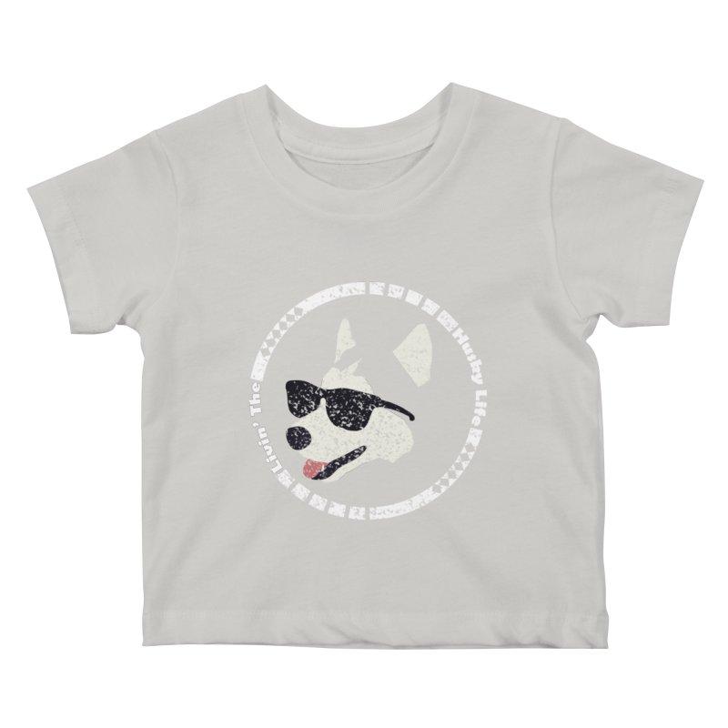 Livin' the husky life Kids Baby T-Shirt by DERG's Artist Shop