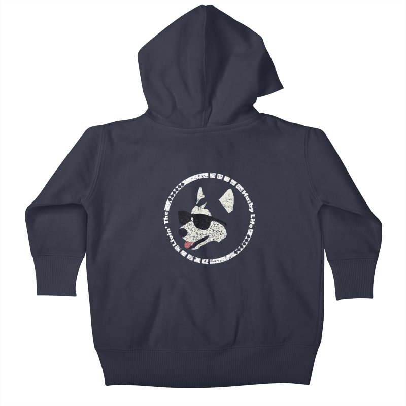 Livin' the husky life Kids Baby Zip-Up Hoody by DERG's Artist Shop